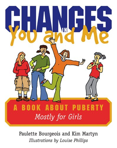 Changes in You and Me: A Book About Puberty Mostly for Girls