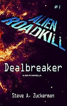 Alien Roadkill-Dealbreaker: Book 1 by [Zuckerman, Steve]