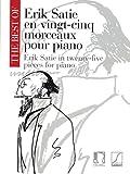 img - for THE BEST OF ERIK SATIE TWENTY-FIVE 25 PIECES FOR PIANO VINGT-CINQ MORCEAUX book / textbook / text book