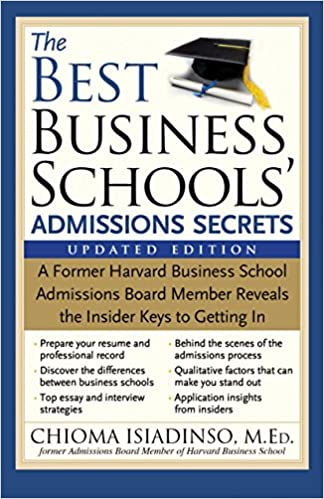 Delicieux The Best Business Schoolsu0027 Admissions Secrets: A Former Harvard Business  School Admissions Board Member Reveals The Insider Keys To Getting In 2nd  Edition