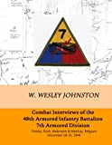 Combat Interviews of the 48th Armored Infantry Battalion, 7th Armored Division: Poteau, Rodt, Malempré & Manhay, Belgium December 18-25, 1944