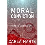 Moral Conviction: A gripping detective thriller full of suspense and heart stopping twists