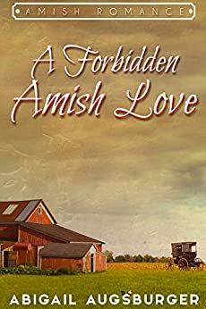 A Forbidden Amish Love by [Augsburger, Abigail ]