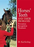 Horses' Teeth and Their Problems, Kai Kreling, 1592286968