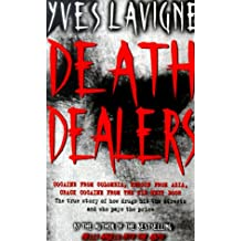 Death dealers: Cocaine from Columbia, heroin from Asia, crack cocaine from the kid next door : the true story of how drugs hit the streets and who pays the price