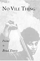 No Vile Thing 1st (first) edition by Brad Davis published by Antrim House (2008) [Paperback] Paperback