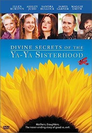 Amazon com: Divine Secrets of the Ya-Ya Sisterhood (Full