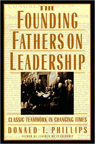 Download The Founding Fathers on Leadership: Classic Teamwork in Changing Times PDF, azw (Kindle)