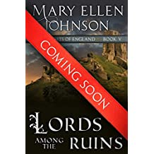 Lords Among the Ruins (Knights of England Series, Book 5): A Medieval Romance (The Knights of England Series)