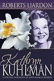 Kathryn Kuhlman: A Spiritual Biography