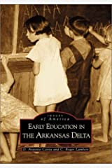 Early Education in the Arkansas Delta (AR) (Images of America) by D. Antonio Cantu (2001-03-19) Paperback