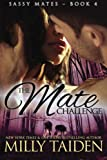 The Mate Challenge (Sassy Mates) (Volume 4)