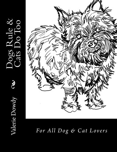 Dogs Rule & Cats Do Too: For All Dog & Cat Lovers