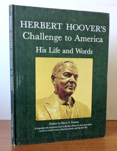 Herbert Hoover's Challenge to America: His Life and Words