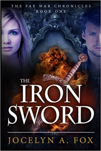 The Iron Sword: The Fae War Chronicles, Book 1: Volume 1