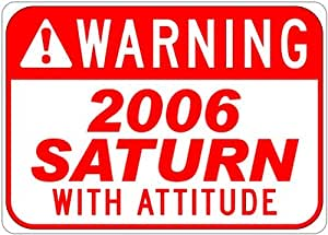 2006 06 SATURN VUE With Attitude Sign - 10 x 14 Inches