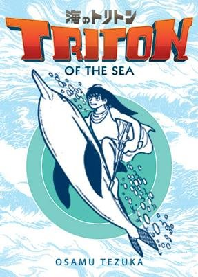 Triton of the Sea Volume 1[TRITON OF THE SEA V01][Paperback]