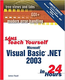 Sams Teach Yourself Microsoft Visual Basic .NET 2003 in 24 Hours Complete Starter Kit (Sams Teach Yourself.in 24 Hours)