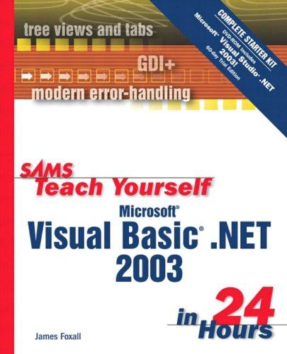 Sams Teach Yourself Microsoft Visual Basic .NET 2003 in 24 Hours Complete Starter Kit (Sams Teach Yourself...in 24 Hours) by Sams