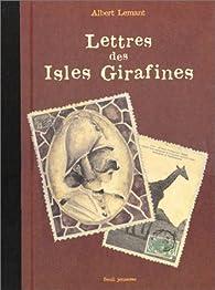 Lettres des Isles Girafines par Albert Lemant