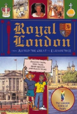 Royal London: From Alfred the Great to Elizabeth II by Jacqui Bailey (2002-05-31) ebook