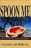 Spoon Me, Gabriel Leif Bellman, 1401050069