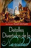 Detalles Divertidos de la Navidad!, Wyatt Michaels, 1494718464