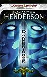 Dawnbringer, Samantha Henderson, 0786957948