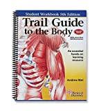 Trail Guide to the Body Student Workbook, 5th edition - essential companion guide to learning anatomy and palpation by Andrew Biel (2014-08-01)
