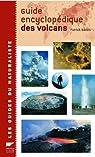 Guide encyclopédique des volcans par Barois