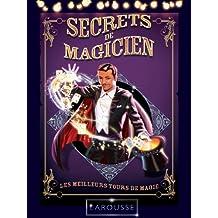 SECRETS DE MAGICIEN : LES MEILLEURS TOURS DE MAGIE