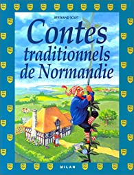 Contes traditionnels de Normandie par Bertrand Solet
