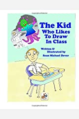 The Kid Who Likes To Draw In Class (Buddydog Learning Series) Paperback