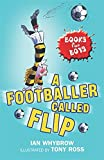 A Footballer Called Flip: Book 2 (Books For Boys)