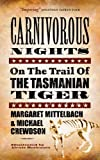 Front cover for the book Carnivorous Nights: On the Trail of the Tasmanian Tiger by Margaret Mittelbach