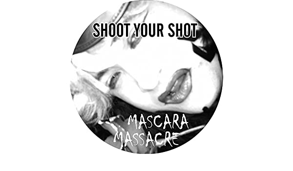 Shoot Your Shot (Single Cut) by Mascara Massacre on Amazon Music - Amazon.com
