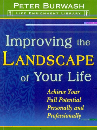 Improving the Landscape of Your Life (Life Enrichment Library) PDF