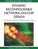 Dynamic Reconfigurable Network-on-Chip Design, Jih-Sheng Shen and Pao-Ann Hsiung, 1615208070