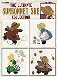 The Ultimate Sunbonnet Sue Collection  (Leisure Arts #1881)