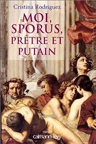 Moi, Sporus, prêtre et putain par Cristina Rodriguez