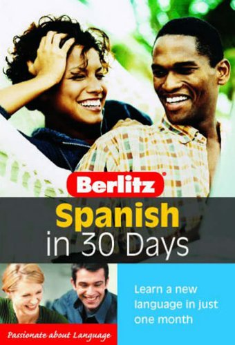 Berlitz Spanish in 30 Days (Berlitz in 30 Days)