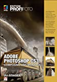 Adobe Photoshop CS3 - Composing und Montage (mitp Edition Profifoto)