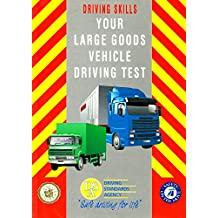 Your Large Goods Vehicle Driving Test (Driving Skills)