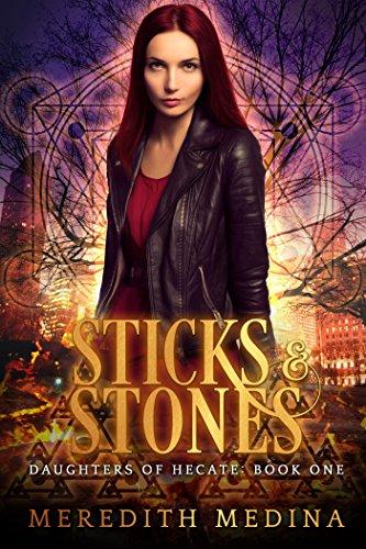 Sticks & Stones: (Urban Fantasy) (Daughters of Hecate Book 1)