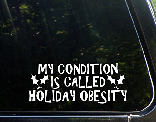 Sweet Tea Decals My Condition is Called Holiday Obesity - 8 3/4