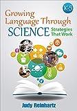 Growing Language Through Science : Strategies That Work, Reinhartz, Judy G., 1483358313