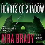 Hearts of Shadow: A Deadglass Novel, Book 2   Kira Brady