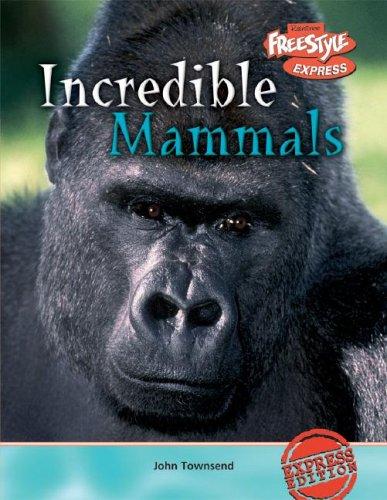 Incredible Mammals (Incredible Creatures) Text fb2 ebook