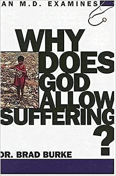 Why Does God Allow Suffering? (M.D. Examines)