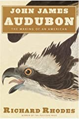 John James Audubon: The Making of an American Kindle Edition